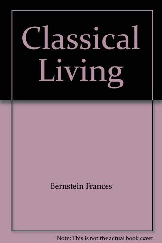 9780062516251: Classical Living