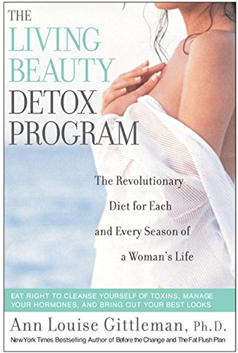 9780062516275: Living Beauty Detox Program: The Revolutionary Diet for Each and Every Season of a Woman's Life