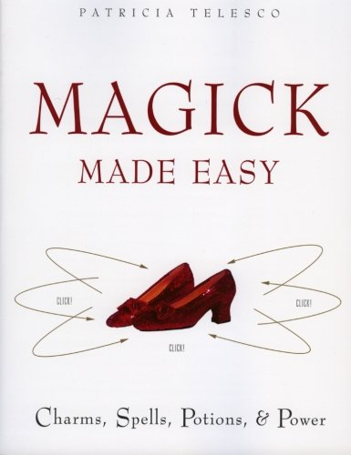 9780062516305: Magick Made Easy: Charms, Spells, Potions and Power