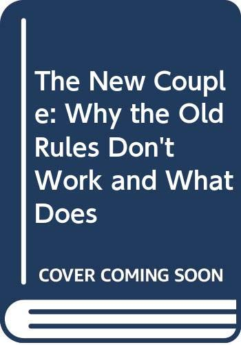 9780062516343: The New Couple: Why the Old Rules Don't Work and What Does