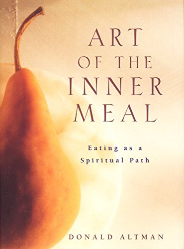 9780062516350: Art of the Inner Meal: Eating as a Spiritual Path
