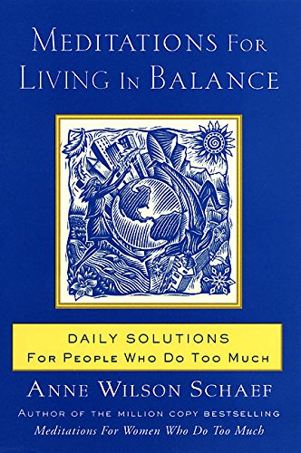 9780062516435: Meditations for Living in Balance: Daily Solutions for People Who Do Too Much