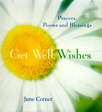 9780062516466: Get Well Wishes: Prayers, Poems and Blessings