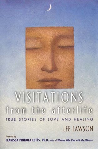 9780062516534: Visitations from the Afterlife: True Stories of Love and Healing