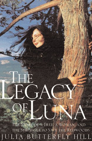 9780062516589: Legacy of Luna: The Story of a Tree, a Woman and the Struggle to Save the Redwoods