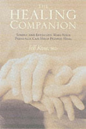 9780062516633: The Healing Companion: Simple and Effective Ways Your Presence Can Help People Heal