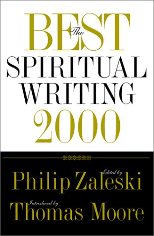 9780062516701: The Best Spiritual Writing 2000 (Best American Spiritual Writing)