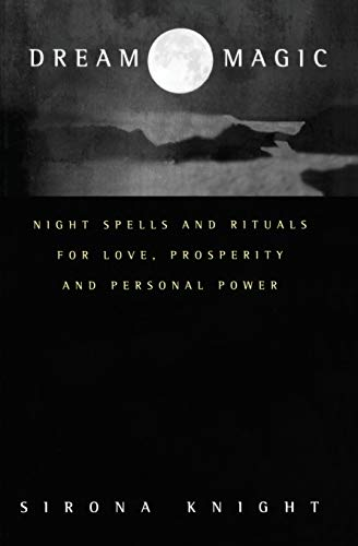 9780062516756: Dream Magic: Night Spells and Rituals for Love, Prosperity and Personal Power