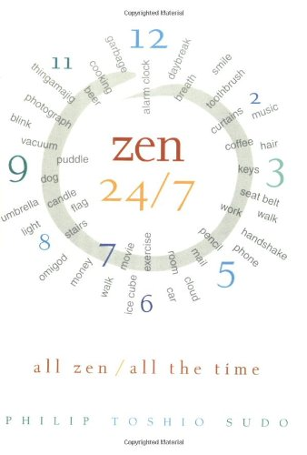 9780062516787: Zen 24/7: All Zen, All the Time