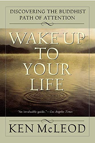 9780062516817: Wake Up To Your Life: Discovering the Buddhist Path of Attention