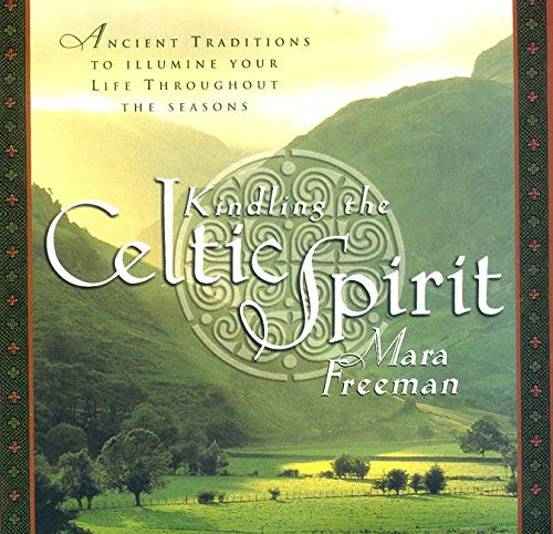 9780062516855: Kindling the Celtic Spirit: Ancient Traditions to Illumine Your Life Through the Seasons