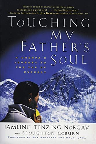 TOUCHING MY FATHER'S SOUL: A SHERPA'S JOURNEY TO THE TOP OF EVEREST: Norgay, Jamling ...