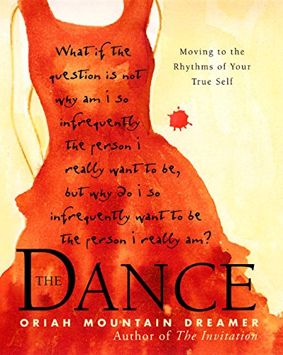 9780062516930: The Dance: Moving to the Rhythms of Your True Self
