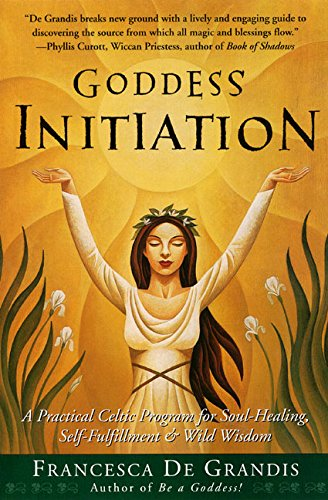 9780062517159: Goddess Initiation: A Practical Celtic Program for Soul-Healing, Self-Fulfillment & Wild Wisdom