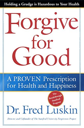 9780062517203: Forgive for Good: A Proven Prescription for Health and Happiness