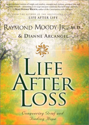 Life After Loss: Conquering Grief and Finding Hope (0062517295) by Raymond Moody; Dianne Arcangel