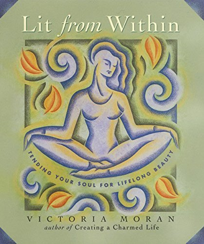 9780062517333: Lit From Within: Tending Your Soul For Lifelong Beauty