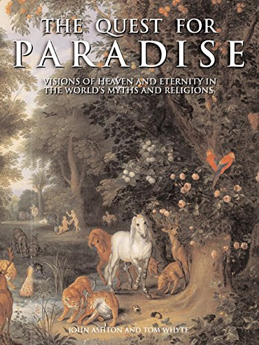 9780062517357: The Quest for Paradise: Visions of Heaven and Eternity in the World's Myths and Religions