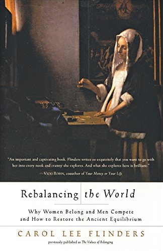 9780062517371: Rebalancing the World: Why Women Belong and Men Compete and How to Restore the Ancient Equilibrium