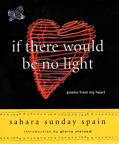 If There Would Be No Light: Poems: Spain, Sahara S