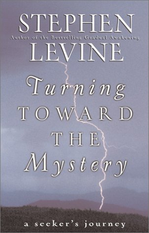 9780062517449: Turning toward the Mystery: A Seeker's / Stephen Levine.: A Seeker's Journey / Stephen Levine.