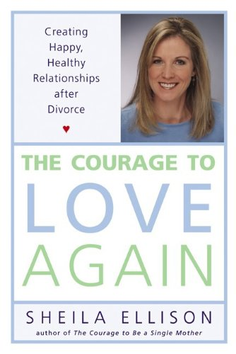 9780062517500: The Courage to Love Again: Creating Happy, Healthy Relationships After Divorce