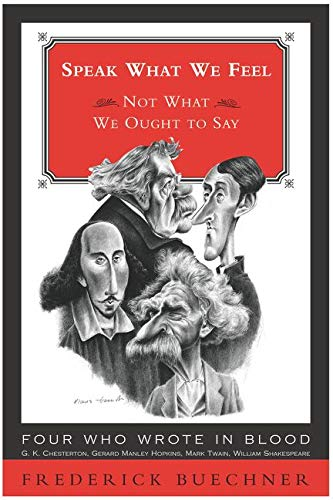 9780062517531: Speak What We Feel: Not What We Ought to Say (Buechner, Frederick)