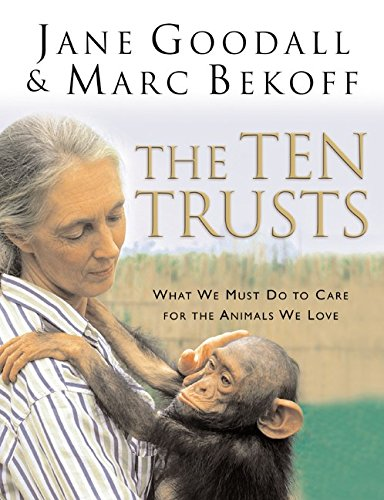 The Ten Trusts: What We Must Do: Jane Goodall; Marc