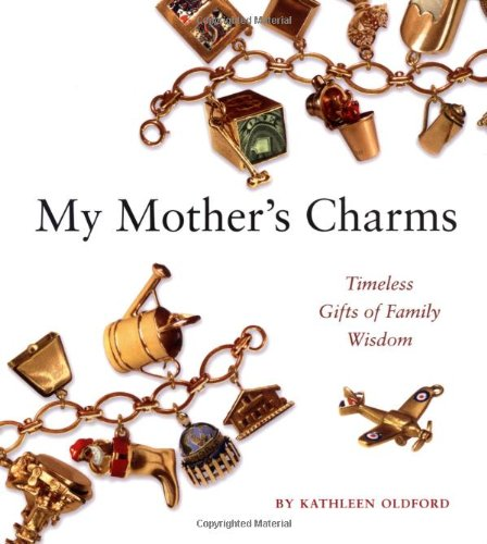 9780062517623: My Mother's Charms: Timeless Gifts of Family Wisdom
