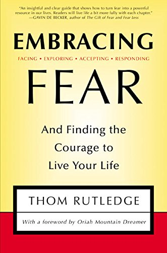 9780062517746: Embracing Fear:  and Finding the Courage to Live Your Life