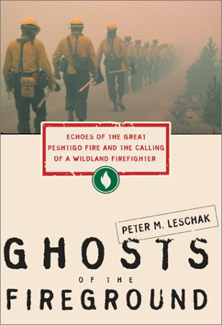 9780062517777: Ghosts of the Fireground: Echoes of the Great Peshtigo Fire and the Calling of a Wildland Firefighter