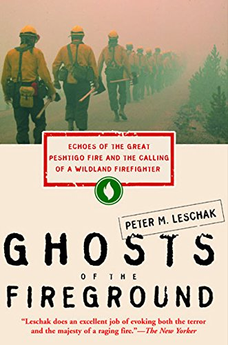 9780062517784: Ghosts of the Fireground: Echoes of the Great Peshtigo Fire and the Calling of a Wildland Firefighter