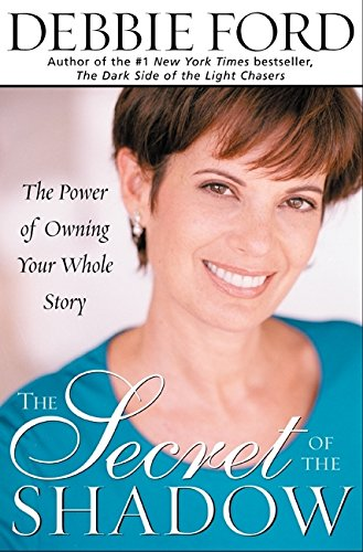 9780062517821: The Secret of the Shadow: The Power of Owning Your Whole Story