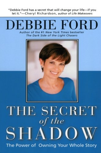 9780062517838: The Secret of the Shadow: The Power of Owning Your Whole Story