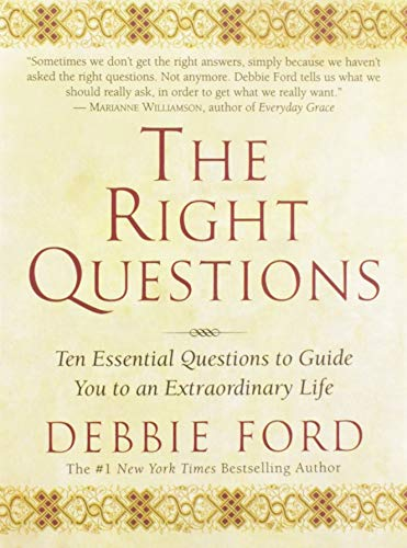 9780062517845: The Right Questions: Ten Essential Questions to Guide You to an Extraordinary Life