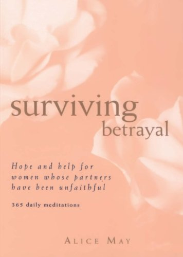 9780062518040: Surviving Betrayal: Hope and Help for Women Whose Partners Have Been Unfaithful * 365 Daily Meditations