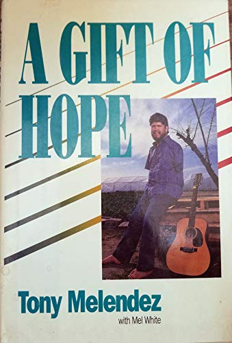 9780062520098: A Gift of Hope: The Tony Melendez Story