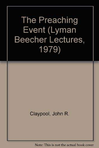 9780062520135: The Preaching Event (Lyman Beecher Lectures )