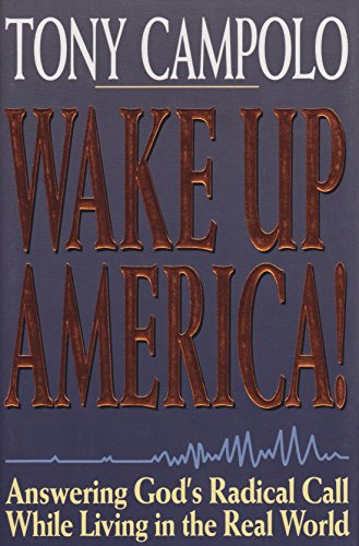 Wake Up America!: Answering God's Radical Call: Campolo, Tony