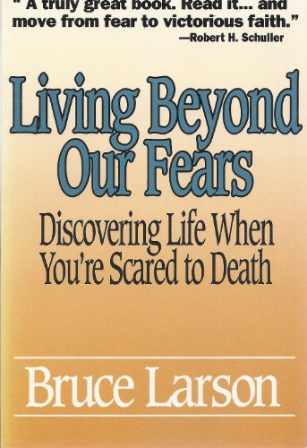 9780062520289: Living beyond our fears: Discovering life when you're scared to death
