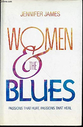 9780062540638: Women and the Blues: Passions That Hurt Passions That Heal