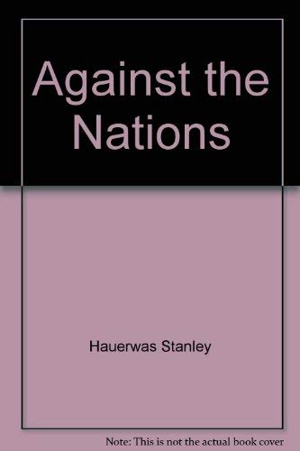 9780062544278: Against The Nations: War And Survival In A Liberal Society