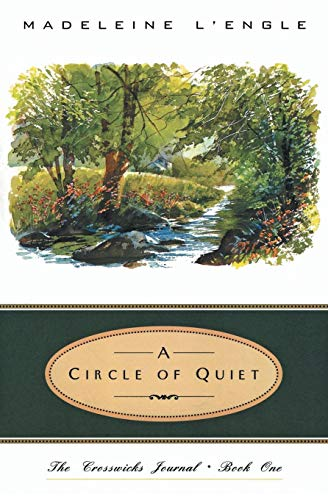 9780062545039: Circle of Quiet (Crosswicks Journal)