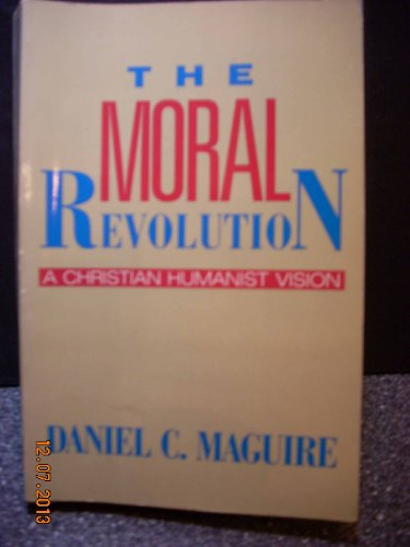 9780062545398: The Moral Revolution: A Christian Humanist Vision