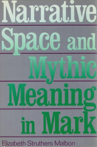 9780062545404: Narrative Space and Mythic Meaning in Mark (New Voices in Biblical Studies)