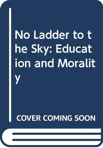 9780062545916: No Ladder to the Sky: Education and Morality