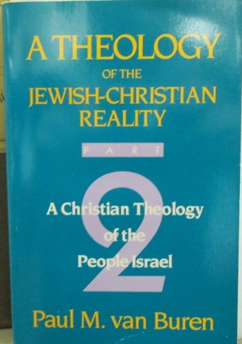 9780062547514: Theology of the Jewish-Christian Reality: Part 2: A Christian Theology of the People of Israel (Pt. 2)
