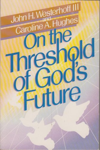 On the Threshold of God's Future/Pbn 8507 (006254781X) by Westerhoff, John H.