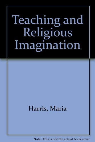 9780062548016: Teaching & Religious Imagination: An Essay in the Theology of Teaching