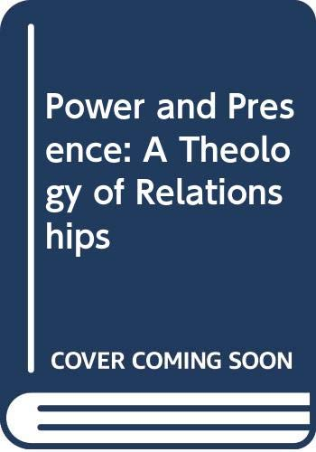 9780062548078: Power and Presence: A Theology of Relationships